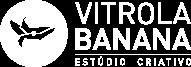 Vitrola Banana | Estúdio Criativo